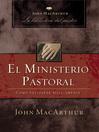 El ministerio pastoral (eBook): Cómo pastorear bíblicamente