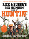 Rick & Bubba's Big Honkin' Book of Huntin' (eBook): The Two Sexiest Fat Men Alive Talk Hunting