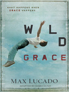 Wild Grace (eBook): What Happens When Grace Happens
