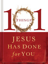 101 Things Jesus Has Done for You (eBook)