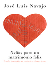 5 días para un matrimonio feliz (eBook)