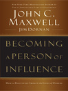 Becoming a Person of Influence (eBook): How to Positively Impact the Lives of Others