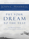 Put Your Dream to the Test (eBook): 10 Questions that Will Help You See It and Seize It
