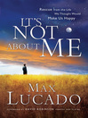 It's Not About Me (eBook): Rescue From the Life We Thought Would Make Us Happy
