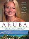 Aruba (eBook): The Tragic Untold Story of Natalee Holloway and Corruption in Paradise
