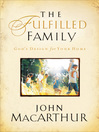 The Fulfilled Family (eBook): God's Design for Your Home