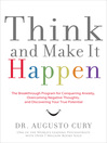 Think and Make It Happen (eBook): The Breakthrough Program for Conquering Anxiety, Overcoming Negative Thoughts, and Discovering Your True Potential