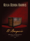 El bargueño (eBook): Separados por más de trescientos años; unidos por un bargueño...