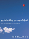 Safe in the Arms of God (eBook): Truth from Heaven About the Death of a Child
