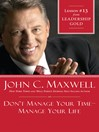 Chapter 13: Don't Manage Your Time-Manage Your Life (eBook)