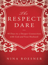 The Respect Dare (eBook): 40 Days to a Deeper Connection with God and Your Husband