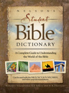 Nelson's Student Bible Dictionary (eBook): A Complete Guide to Understanding the World of the Bible