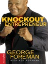 Knockout Entrepreneur (eBook): My Ten-Count Strategy for Winning at Business