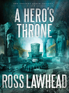 A Hero's Throne (eBook): Ancient Earth Trilogy, Book 2
