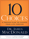 10 Choices (eBook): A Proven Plan to Change Your Life Forever