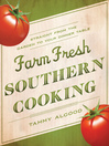 Farm Fresh Southern Cooking (eBook): Straight from the Garden to Your Dinner Table