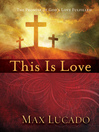 This is Love (eBook): The Extraordinary Story of Jesus