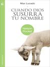 Cuando Dios susurra tu nombre (eBook)