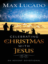 Celebrating Christmas with Jesus (eBook): An Advent Devotional