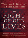 The Fight of Our Lives (eBook): Knowing the Enemy, Speaking the Truth, and Choosing to Win the War Against Radical Islam