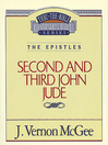Thru the Bible Volume, 57 (eBook): The Epistles (2 and 3 John / Jude)