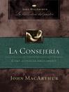 La consejería (eBook): Cómo aconsejar bíblicamente