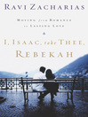 I, Isaac, Take Thee, Rebekah (eBook): Moving from Romance to Lasting Love