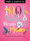 1001 Things it Means to Be a Mom (eBook): (The Good, The Bad, and The Smelly)