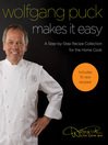 Wolfgang Puck Makes It Easy (eBook): Delicious Recipes for Your Home Kitchen