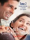 El gozo del amor comprometido (eBook): Tomo 2
