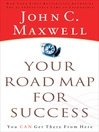 Your Road Map for Success (eBook): You Can Get There from Here