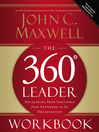The 360 Degree Leader Workbook (eBook): Developing Your Influence from Anywhere in the Organization