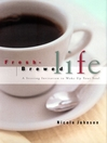 Fresh Brewed Life (eBook): A Stirring Invitation to Wake Up Your Soul: Student's Guide