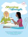 Sharing a Laugh (eBook): Heartwarming and Sidesplitting Stories from Patsy Clairmont, Barbara Johnson, Nicole Johnson, Marilyn Meberg, Luci Swindoll, Sheila Walsh, and Thelma