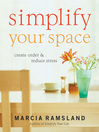 Simplify Your Space (eBook): Create Order & Reduce Stress