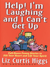 Help! I'm Laughing and I Can't Get Up (eBook): Fall-Down Funny Stories to Fill Your Heart and Lift Your Spirit