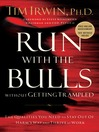 Run With the Bulls Without Getting Trampled (eBook): The Qualities You Need to Stay Out of Harm's Way and Thrive at Work