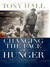 Changing the Face of Hunger (eBook): The Story of How Liberals, Conservatives, Republicans, Democrats, and People of Faith are Joining Forces in a New Movement to Help the Hungry, the Poo