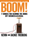 Boom! (eBook): 7 Choices for Blowing the Doors Off Business-As-Usual