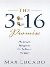 The 3:16 Promise (eBook): He Loves.  He Gives.  We Believe.  We Live.