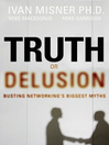 Truth or Delusion? (eBook): Busting Networking's Biggest Myths