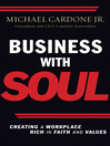 Business With Soul (eBook): Creating a Workplace Rich in Faith and Values