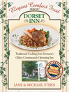 Elegant Comfort Food from the Dorset Inn (eBook): Traditional Cooking from Vermont's Oldest Continuously Operating Inn