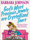 God's Most Precious Jewels are Crystallized Tears (eBook)