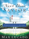 Next Door Savior Participant&#39;s Guide (eBook): 7 Lessons for Use with the <i>Next Door Savior</i> Group Study Kit