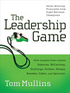 The Leadership Game (eBook): Seven Winning Principles from Eight National Champions
