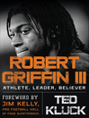 Robert Griffin III (eBook): Athlete, Leader, Believer
