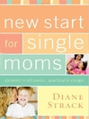 New Start for Single Moms Facilitator's Guide (eBook): Dynamic in Influence…Practical in Design