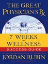 The Great Physician's Rx for 7 Weeks of Wellness Success Guide (eBook)