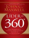Líder de 360 grado (eBook): Cómo desarrollar su influencia desde cualquier posición en su organización